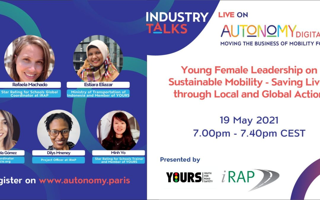 iRAP and YOURS proudly co-hosting a 'Young Female Leadership on Sustainable Mobility' Industry talk – Autonomy Digital 2.0!